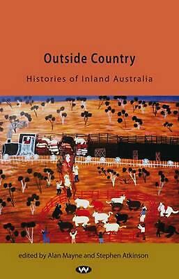 Outside Country: Histories of inland Australia Paperback Book Free Shipping!