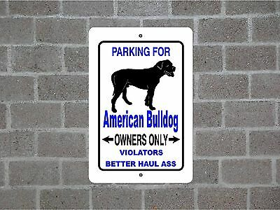 AMERICAN BULLDOG dog parking owners only metal aluminum sign #B