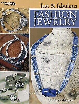 Fast & Fabulous Fashion Jewelry ~ Beading How-To & 16 Designs beading patterns