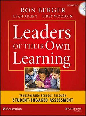 Leaders of Their Own Learning: Transforming Schools Through Student-Engaged Asse