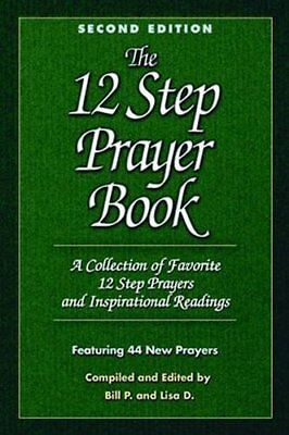 12 Step Prayer Book: A Collection of Favorite 12 Step Prayers and Inspirational