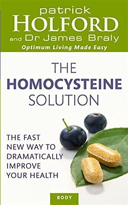 The Homocysteine Solution: The Fast New Way to Dramatically Improve Your Health-