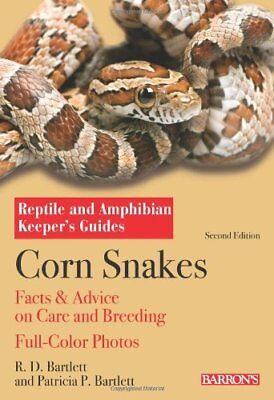 Corn Snakes: Reptile and Amphibian Keepers' Guides-Patricia Bartlett, R. D. Bart