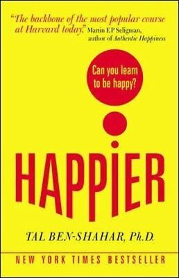 Happier: Can You Learn to be Happy?-Tal Ben-Shahar