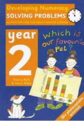 Developing Numeracy: Solving Problems: Year 2: Activities for the Daily Maths Le