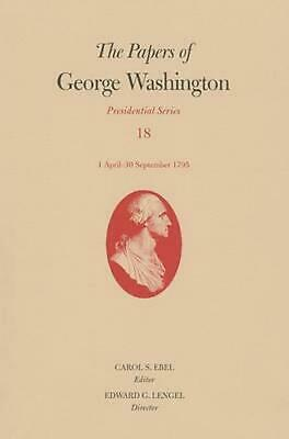 The Papers of George Washington: 1 April-30 September 1795 by George Washington