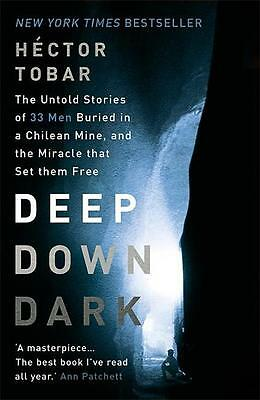Deep Down Dark: The Untold Stories of 33 Men Buried in a Chi ... 9781444755411