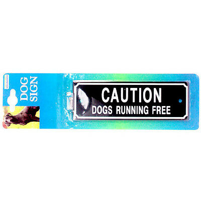 CAUTION DOGS RUNNING FREE by Rosewood, Pre drilled for easy fixing,clear to read