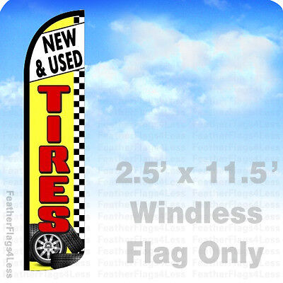 2.5x11.5 WINDLESS Swooper Feather Flag Banner Sign - NEW USED TIRES yz