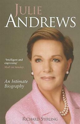 Julie Andrews: An intimate biography by Richard Stirling Paperback Book Free Shi