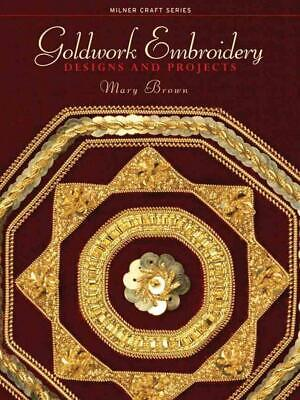 Goldwork Embroidery: Designs and Projects by Mary Brown (English) Paperback Book