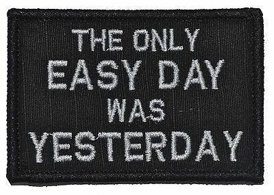The Only Easy Day was Yesterday, Seal Saying 2x3 Military Patch w/ Fastener