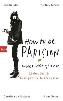 How To Be Parisian wherever you are - 9783442756209