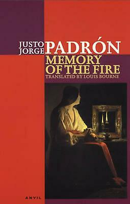 Memory of the Fire: Selected Poems 1989-2000 by Justo Jorge Padron (English) Pap