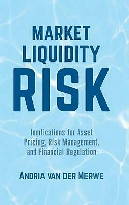 Market Liquidity Risk: Implications for Asset Pricing, Risk Management and Finan