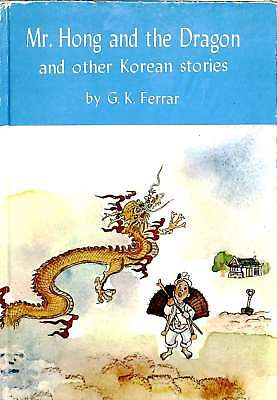 Mr. Hong and the dragon, and other Korean stories, Ferrar, G. K, Good Condition
