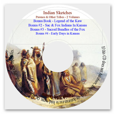 Indian Sketches - Central Plains Indians + Legends of the Kaw + Sac and Fox
