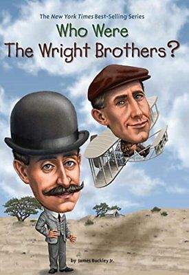 Who Was... ? Ser.: Who Were the Wright Brothers? by James, Jr. Buckley (2014, Pa