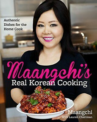 Maangchi's Real Korean Cooking : Authentic Dishes for the Home Cook by Emily Kim