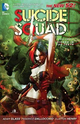 Suicide Squad - Kicked in the Teeth Vol. 1 by Adam Glass (2012, Paperback)-Adam