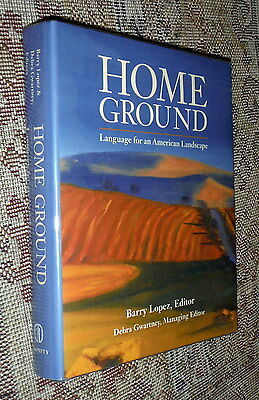 Home Ground,Barry Lopez,VG/VG,HB,2006,First    A2
