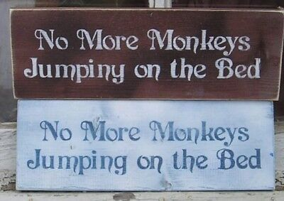 NO MORE MONKEYS JUMPING ON THE BED  WOOD SIGN You Pick Colors Children's Nursery