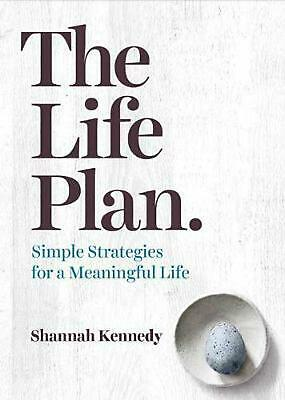 The Life Plan: Simple Strategies for a Meaningful Life by Shannah Kennedy Paperb