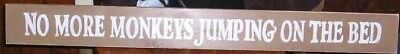 NO MORE MONKEYS JUMPING ON THE BED  WOOD SIGN Hand Painted Nursery Childrens