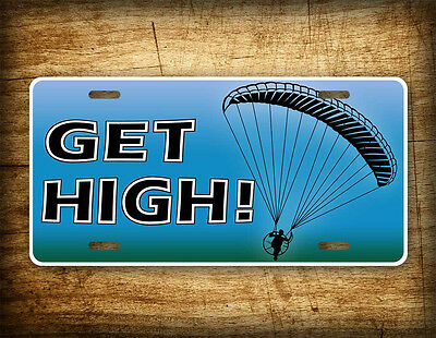 GET HIGH! Backpack Paramotor License Plate ~Powered Paraglider PPG Auto Tag 6x12
