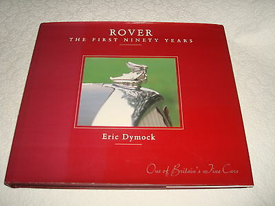 ROVER THE FIRST NINETY YEARS 1904 to 1994 BY ERIC DYMOCK DATED 1993 1st EDITION