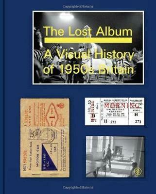 Lost Album: A Visual History of 1950s Britain by Basil Hyman (English) Hardcover