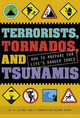 Terrorists, Tornados, and Tsunamis: How to Prepare for Life's Danger Zones by Jo