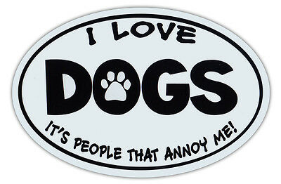 Oval Shaped Car Magnet - Love Dogs, People Annoy Me - Cars, Refrigerators
