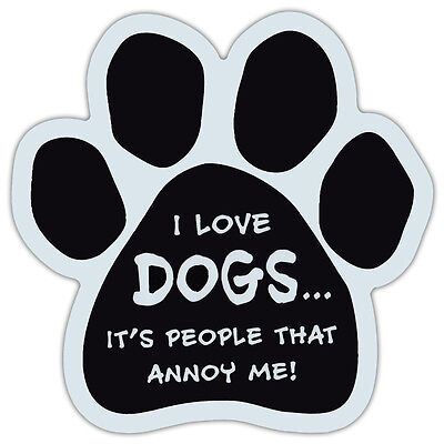 Paw Shaped Car Magnet - Love Dogs, People Annoy Me - Cars, Trucks, Refrigerators