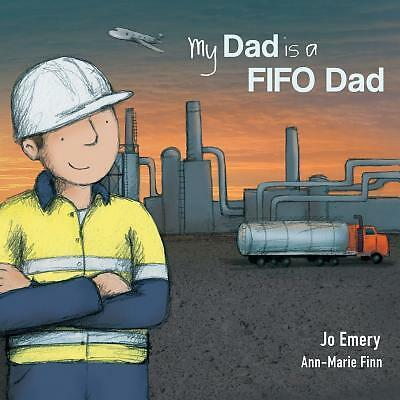 My Dad Is a FIFO Dad by Emery, Jo -Paperback