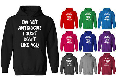 Mens I'm Not Anti-Social I Just Don't Like You Funny Pullover Hoodie NEW XS-XXL