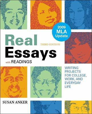 Real Essays with Readings with 2009 MLA Update : Writing Projects for...
