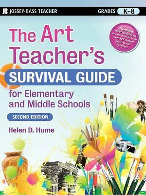 The Art Teacher's Survival Guide for Elementary and Middle Schools by Helen D. H
