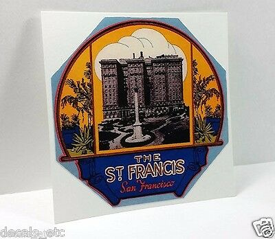 The St. Francis Hotel San Francisco, Vintage Style Travel Decal / Vinyl Sticker