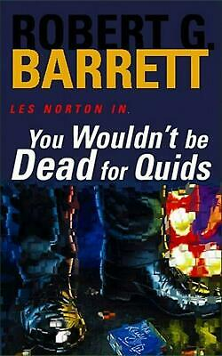 You Wouldn't be Dead for Quids: A Les Norton Novel 1 by Robert Barrett Paperback