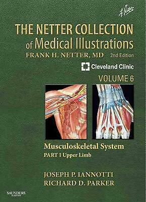 The Netter Collection of Medical Illustrations: Musculoskeletal System, Volume 6