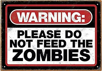 Warning Please Do Not Feed The Zombies Metal Sign 290mm x 200mm  (nm)