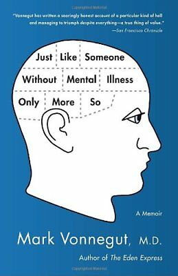 Just Like Someone without Mental Illness Only More So: A Memoir-Mark Vonnegut