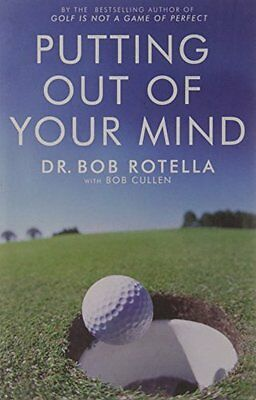 Putting out of Your Mind-Bob Rotella