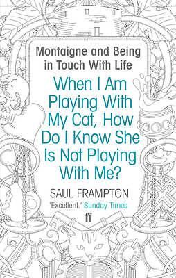 When I Am Playing With My Cat, How Do I Know She, Saul Frampton, New