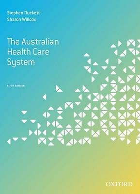 The Australian Health Care System 5th Edition by Stephen Duckett (English) Paper