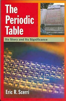 The Periodic Table: Its Story and Its Significance by Eric R. Scerri (English) H
