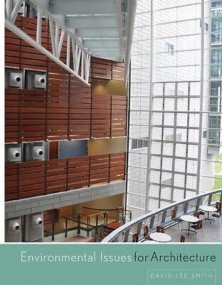 Environmental Issues for Architecture David L. Smith