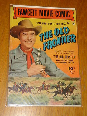 Fawcett Movie Comic #9 The Old Frontier Vg+ (4.5) Monte Hale 1951 February*