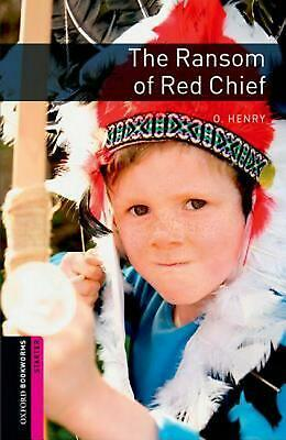 Oxford Bookworms Library: Starter Level:: The Ransom of Red Chief by Paul Shipto